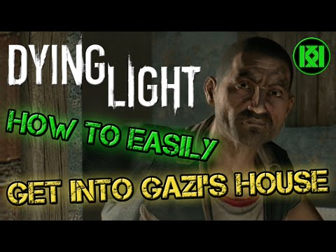 Dying Light: How to Easily get into Gazi's house (on the roof) Guide, Mothers Day side mission