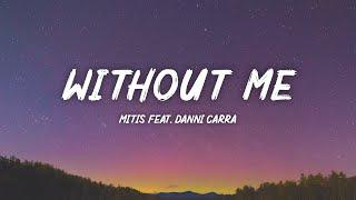MitiS - Without Me (Lyrics) ft. Danni Carra