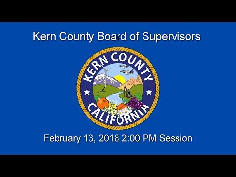 Kern County Board of Supervisors 2 p.m. meeting for Tuesday, February 13, 2018