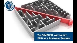 The SIMPLEST way to get PAID as a Personal Trainer