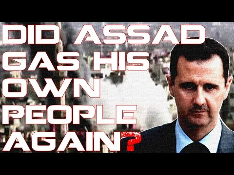 Did Assad Gas civilians in Idlib? The Truth!