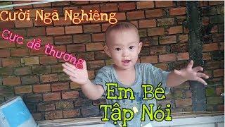 Cười Ngã Nghiêng - Em Bé Tập Nói Cực Dễ Thương #3| Tài Trí Nguyễn
