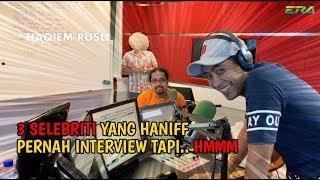 3 Selebriti Yang Haniff Pernah Interview, Tapi..