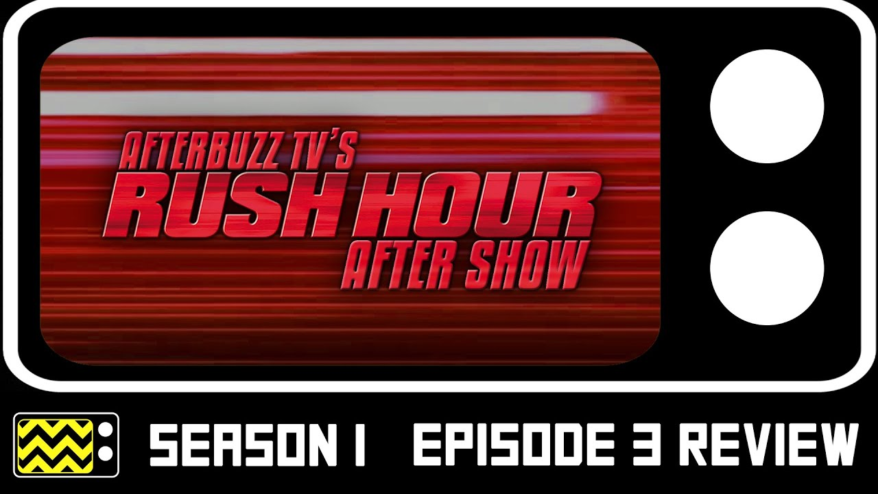 Download Rush Hour Season 1 Episode 3 Review & AfterShow   AfterBuzz TV