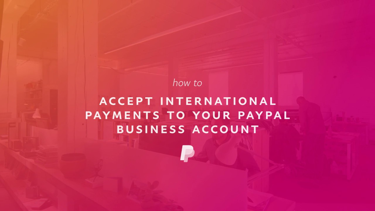 How to set up your PayPal to accept International currencies (PayPal