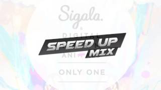 Sigala x Digital Farm Animals - Only One (Speed Up Mix)