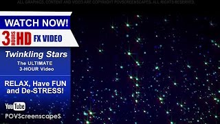 3 HOURS of Relaxing Twinkling Stars, HD Video for Meditation