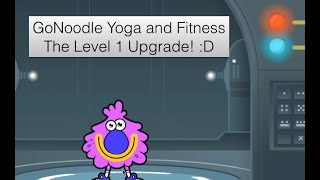 GoNoodle Yoga and Fitness- The Level 1 Upgrade!