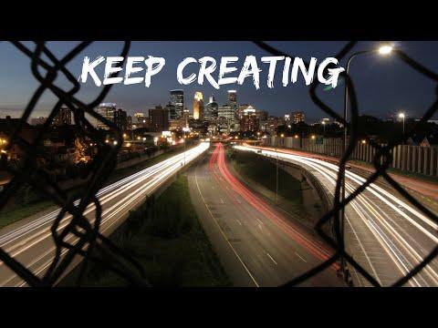 ~ Keep Creating ~