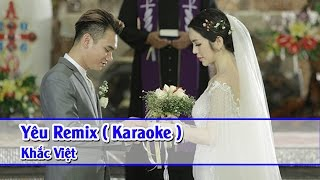 [ Karaoke HD ] Yêu (Remix) - Khắc Việt Full Beat ✔