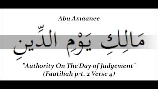"""Authority On The Day of Judgement: Faatihah prt.2  Verse 4""  Abu Amaanee"