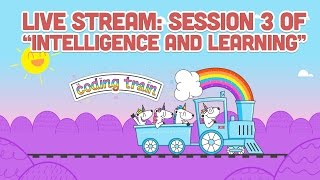 """Live Stream #91: Session 3 of """"Intelligence and Learning"""""""