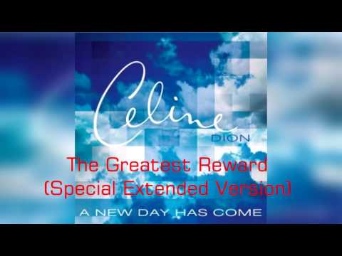 CELINE DION - The Greatest Reward (Special Extended Version)