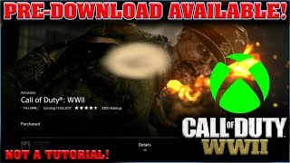 CALL OF DUTY WW2 PRE-DOWNLOADS ARE AVAILABLE ON XBOX ONE **NOT A TUTORIAL**