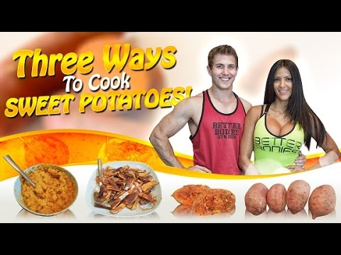 How To Cook Sweet Potatoes: 3 Healthy Recipes!
