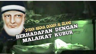 Download Lagu Berhadapan Dengan Malaikat Mungkar-Nakir. Syekh Abdul Qodir Al Jaelani mp3