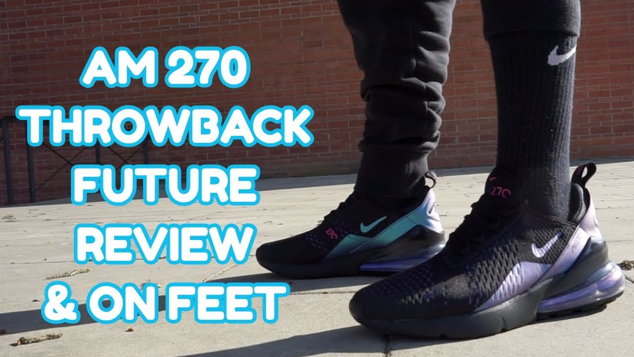 the best attitude 72ab9 f53c6 NIKE AIRMAX 270 THROWBACK FUTURE REVIEW & ON FEET EN ESPAÑOL!!