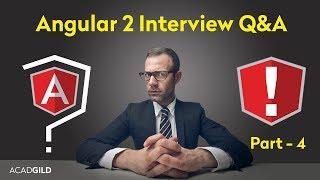 Angular Interview Questions 2017 - Part 4 | Angular 2 Interview Question and Answers 2017