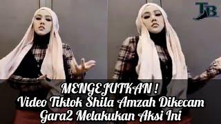Download MENGEJUTKAN ! Video Tiktok Shila Amzah Dikecam Gara2 Melakukan Aksi Ini