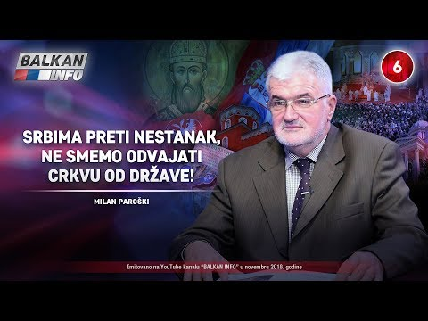 INTERVJU: Milan Paroški - Srbima preti nestanak, ne smemo odvajati crkvu od države! (15.11.2018)