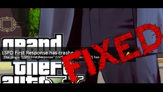How to Fix LSPDFR crashing in game error - Trial & error method - GTA 5 PC