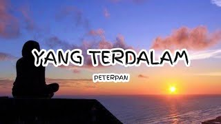 Download Peterpan - Yang terdalam (Lyrics) 🎵
