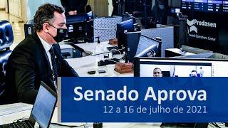Senado Aprova (12/7 a 16/7) — As principais decisões do Senado na semana
