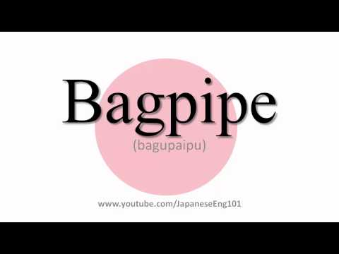 How to Pronounce Bagpipe