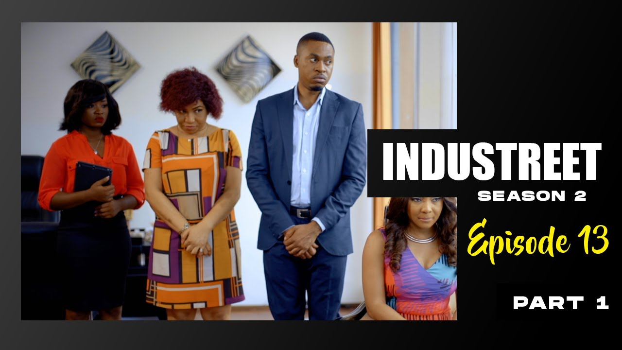 Download INDUSTREET S2EP13 (Part 1)- THE KINGDOM FALL | Funke Akindele, Lydia Forson, Sonorous, Martinsfeelz