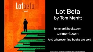 Lot Beta: A Novel by Tom Merritt