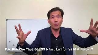 Sẽ Mất Việt Nam Nếu  Cho Thuê Đất 99 Năm .   Lợi Ích và Mất Nước -Trương Quốc Huy
