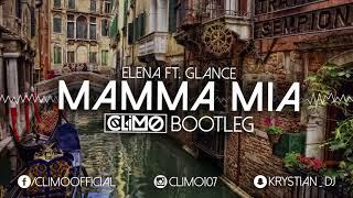 Elena feat. Glance - Mamma mia ( CLIMO Bootleg )