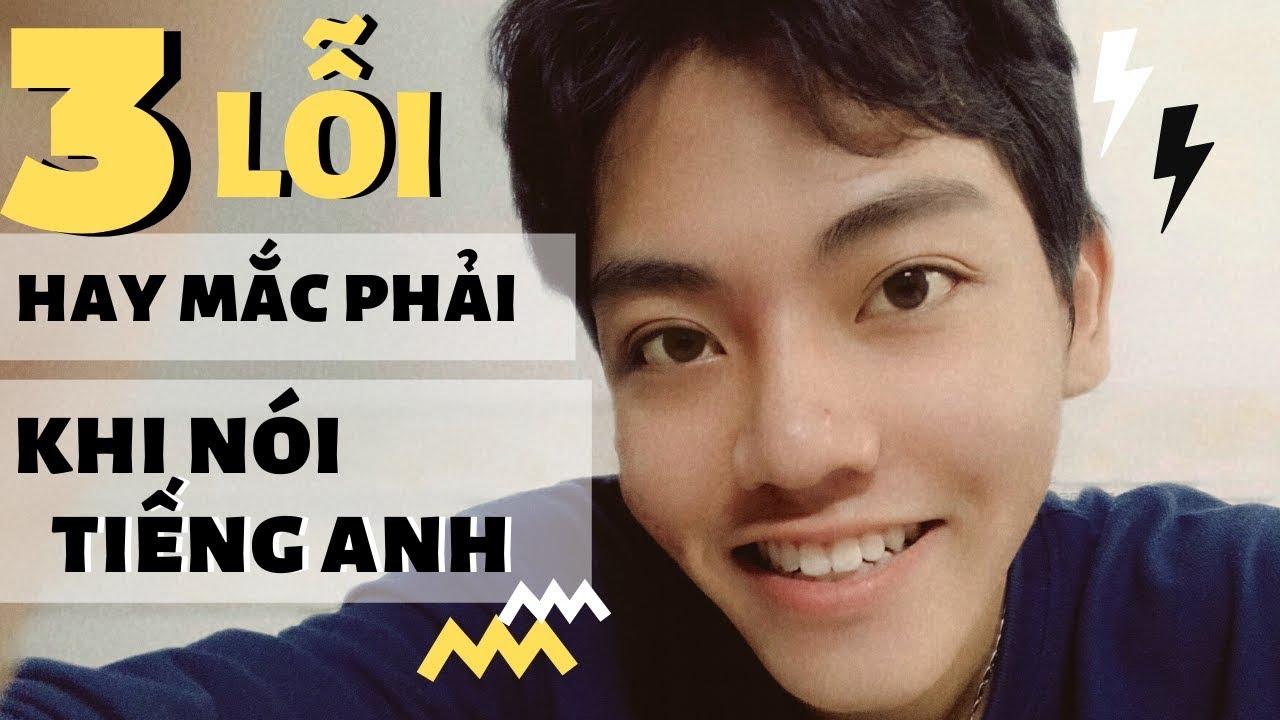 TRÌNH NÓI TIẾNG ANH 'TĂNG CHÓNG MẶT' NẾU ĐỂ Ý 'DĂM BA LỖI CỎN CON' SAU | Coin Nguyen