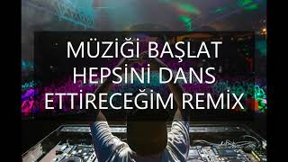 Müziği Başlat Hepsini Dans Ettiricem (Remix Dj Parliament) Resimi