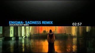 Enigma-Sadness (Ashlin Rockey Remix)