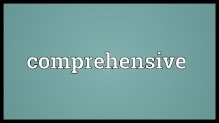 Comprehensive Meaning