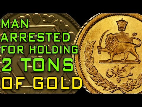 Man Arrested In Iran For Holding 2 TONS of Gold!