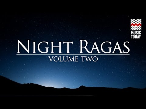 Night Ragas | Volume 2 | Audio Jukebox | Classical | Vocal and Instrumental | Various Artists