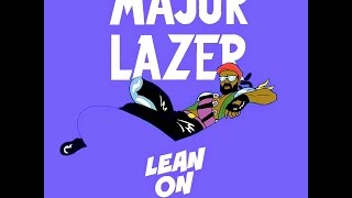 Lean On - Major Lazer feat. MØ & DJ Snake (Free Download)