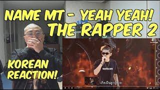 [THAI, ENG SUB][Korean Reaction] YEAH! YEAH! | เนม NAME MT | THE RAPPER 2 (외힙 | 리액션 | 247칠린)