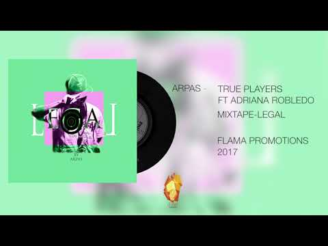 11-ARPAS-TRUE PLAYERS FT ADRIANA ROBLEDO (AUDIO)