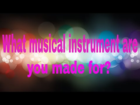 What musical instrument are you made for?