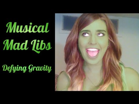 Defying Gravity || Musical Mad Libs
