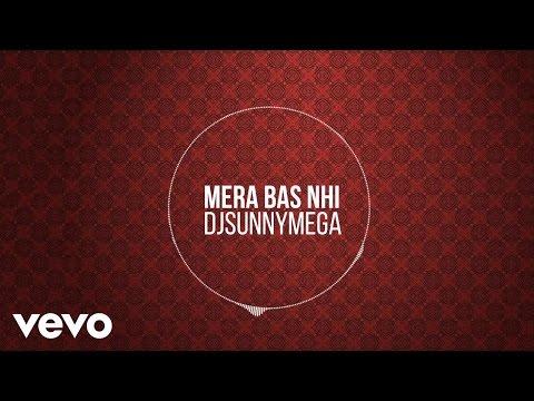 djsunnymega - Mera Bas Nhi (Audio)
