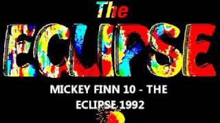 MICKEY FINN 10 @ THE ECLIPSE 1992