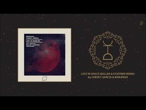 Chedey Garcia & Makanan - Lost In Space (Bollen & Fichtner Remix)
