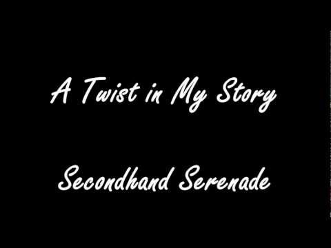 A Twist in My Story-Secondhand Serenade (lyrics)