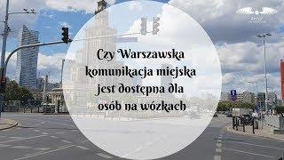 Czy Warszawska komunikacja miejska jest dostępna dla osób na wózkach