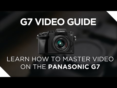 Panasonic G7 Video Guide