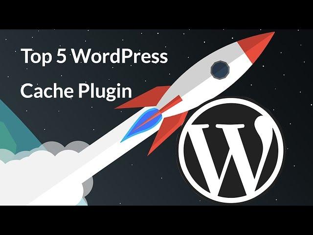 Best WordPress Cache plugin 2017